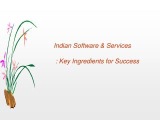 Indian Software & Services  : Key Ingredients for Success