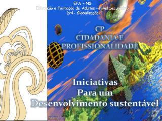 EFA – NS Educação e Formação de Adultos – Nível Secundário Dr4- Globalização