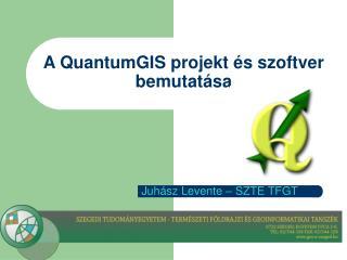 A QuantumGIS projekt és szoftver bemutatása