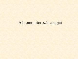 A biomonitorozás alapjai