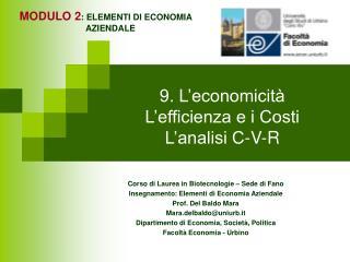 9. L'economicità L'efficienza e i Costi L'analisi C-V-R