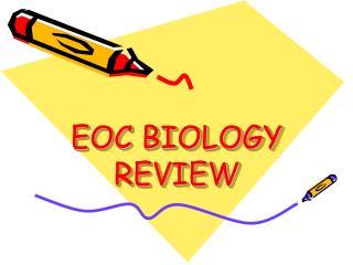 EOC BIOLOGY REVIEW