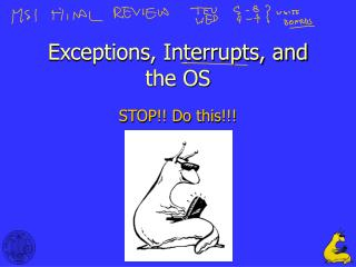 Exceptions, Interrupts, and the OS