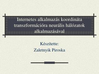 Internetes alkalmazás koordináta transzformációra neurális hálózatok alkalmazásával