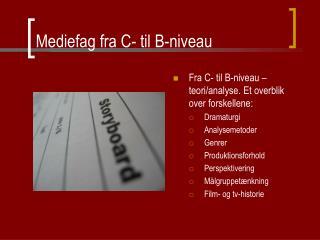 Mediefag fra C- til B-niveau