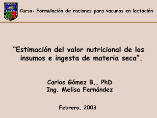 Carlos Gómez B., PhD Ing. Melisa Fernández