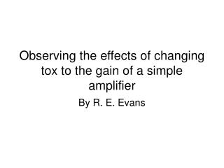Observing the effects of changing tox to the gain of a simple amplifier