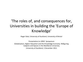 'The roles of, and consequences for, Universities in building the 'Europe of Knowledge'