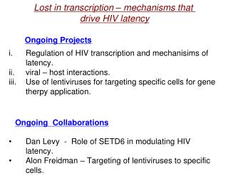 Regulation of HIV transcription and mechanisims of latency. viral – host interactions.