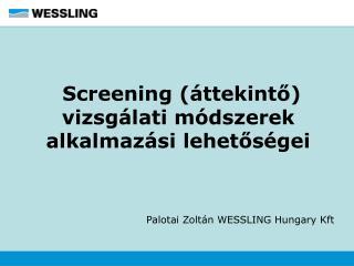 Screening (áttekintő) vizsgálati módszerek alkalmazási lehetőségei
