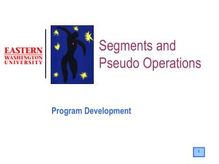 Segments and  Pseudo Operations