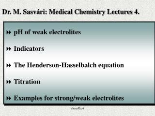 pH of weak electrolites  Indicators  The Henderson-Hasselbalch equation  Titration