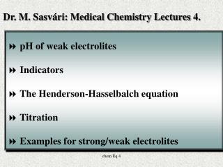 pH of weak electrolites  Indicators  The Henderson-Hasselbalch equation  Titration