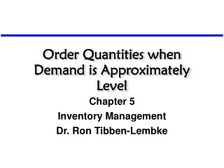 Order Quantities when Demand is Approximately Level
