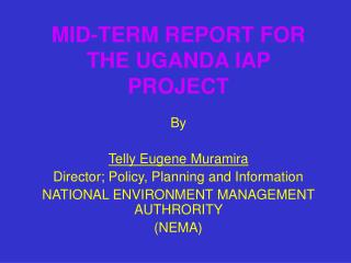 MID-TERM REPORT FOR THE UGANDA IAP PROJECT