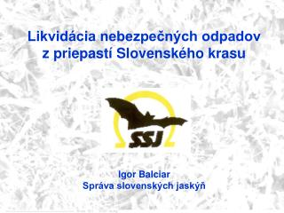 Likvidácia nebezpečných odpadov  z priepastí Slovenského krasu