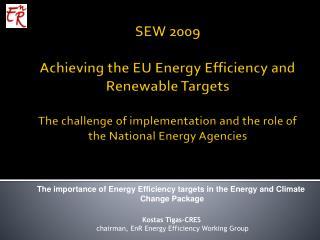 Kostas Tigas-CRES  chairman, EnR Energy Efficiency Working Group