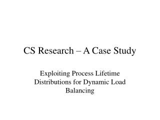 CS Research – A Case Study