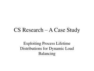 CS Research – A Case Study