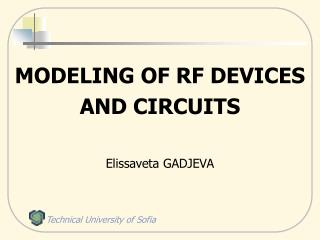 MODELING OF RF DEVICES AND CIRCUITS Elissaveta GADJEVA