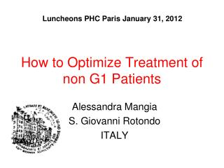 How to Optimize Treatment of non G1 Patients