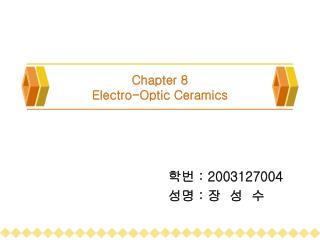 Chapter 8 Electro-Optic Ceramics