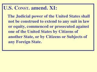 U.S. C ONST . amend. XI: