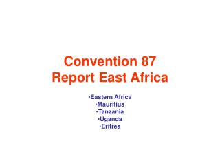 Convention 87  Report East Africa