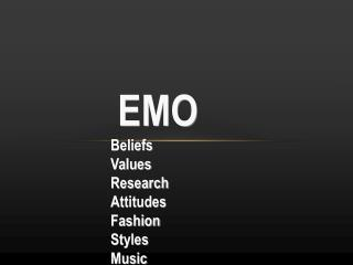 EMO Beliefs Values Research  Attitudes  Fashion Styles Music
