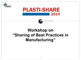 "Workshop on ""Sharing of Best Practices in Manufacturing"""