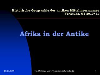 Historische Geographie des antiken Mittelmeerraumes Vorlesung, WS 2010/11