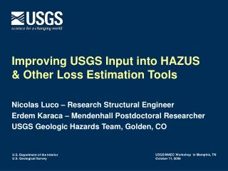 Improving USGS Input into HAZUS  & Other Loss Estimation Tools