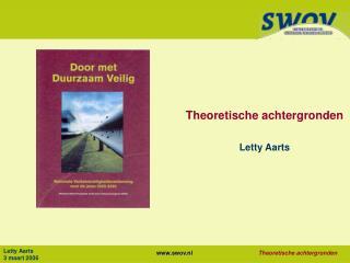 Theoretische achtergronden Letty Aarts