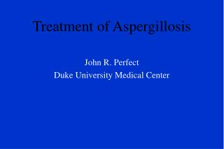 Treatment of Aspergillosis
