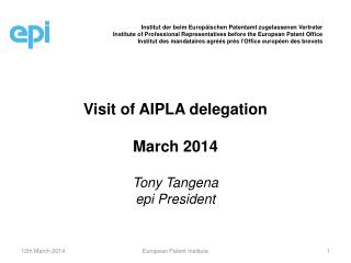 Visit of AIPLA delegation March 2014 Tony Tangena epi President