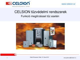 CELSION t ű zvédelmi rendszerek Funkció meg ő rzéssel t ű z esetén