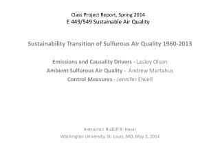 Class Project Report,  Spring 2014 E 449/549  Sustainable Air Quality
