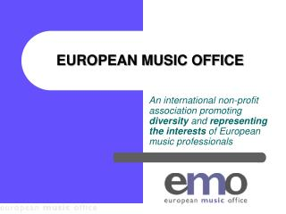 EUROPEAN MUSIC OFFICE