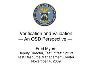 Verification and Validation — An OSD Perspective —
