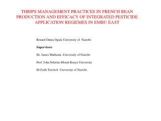 Benard Ouma Ogala-University of  Nairobi Supervisors Dr. James Muthomi -University of Nairobi