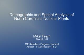 Demographic and Spatial Analysis of  North Carolina's Nuclear Plants