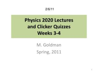Physics 2020 Lectures  and Clicker Quizzes  Weeks 3-4