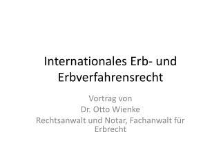 Internationales Erb- und Erbverfahrensrecht