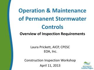 Operation & Maintenance of Permanent  Stormwater  Controls Overview of Inspection Requirements