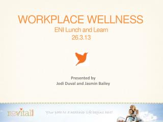 WORKPLACE WELLNESS ENI Lunch and  Learn  26.3.13