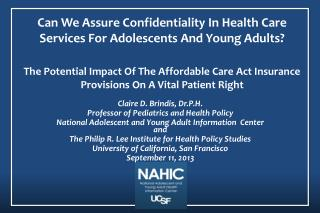 Claire D. Brindis, Dr.P.H. Professor of Pediatrics and Health Policy