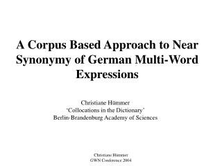 A Corpus Based Approach to Near Synonymy of German Multi-Word Expressions