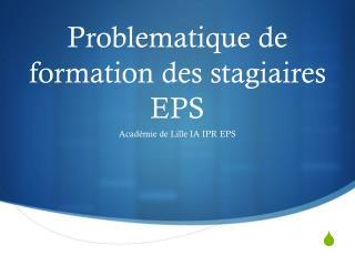 Problematique  de formation des stagiaires EPS