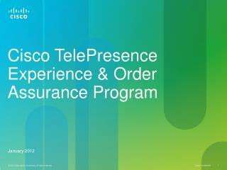 Cisco TelePresence Experience & Order Assurance Program