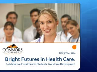 Bright Futures in Health Care : Collaborative Investment in Students, Workforce Development
